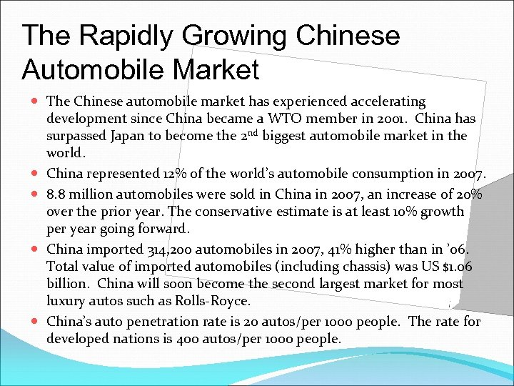 The Rapidly Growing Chinese Automobile Market The Chinese automobile market has experienced accelerating development