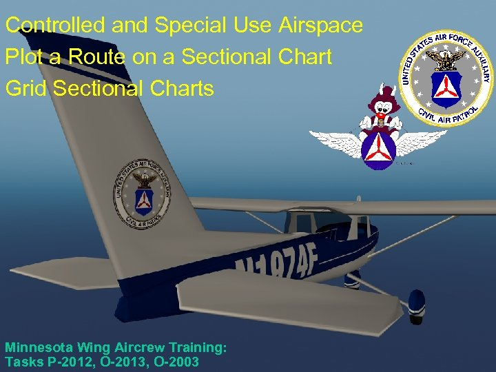 Controlled and Special Use Airspace Plot a Route on a Sectional Chart Grid Sectional