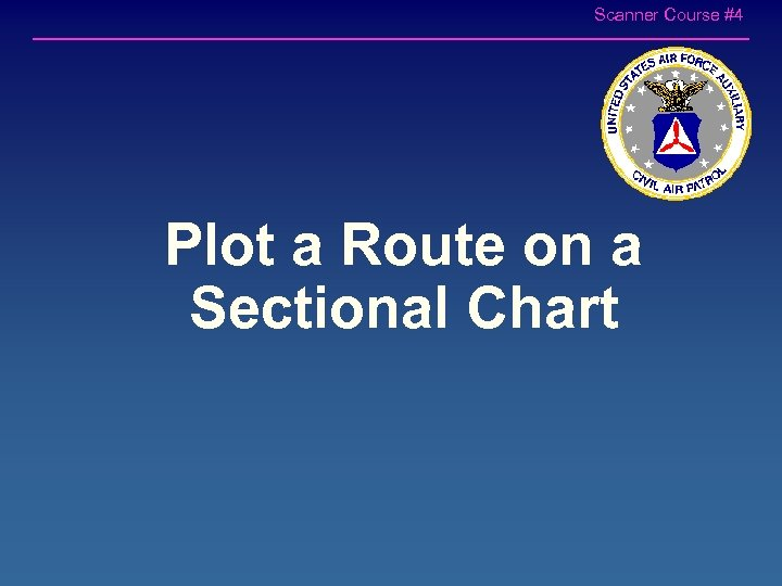 Scanner Course #4 Plot a Route on a Sectional Chart