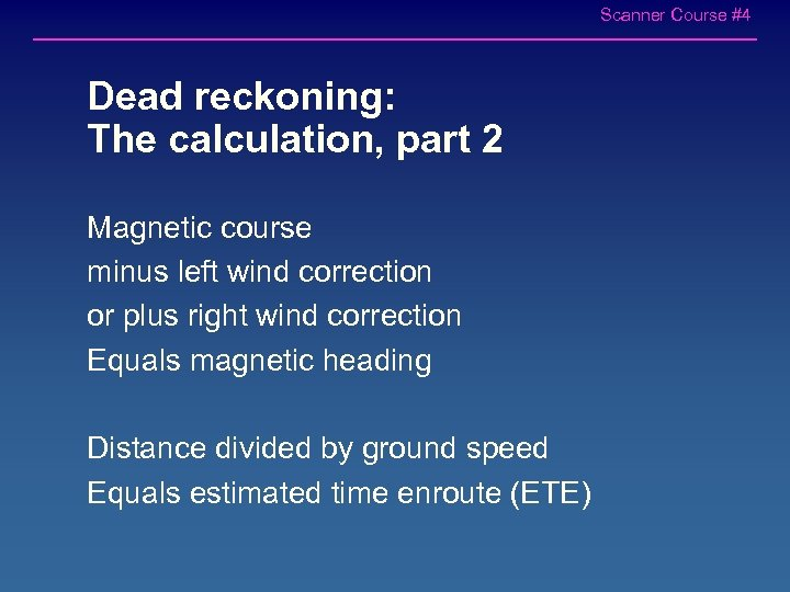 Scanner Course #4 Dead reckoning: The calculation, part 2 Magnetic course minus left wind