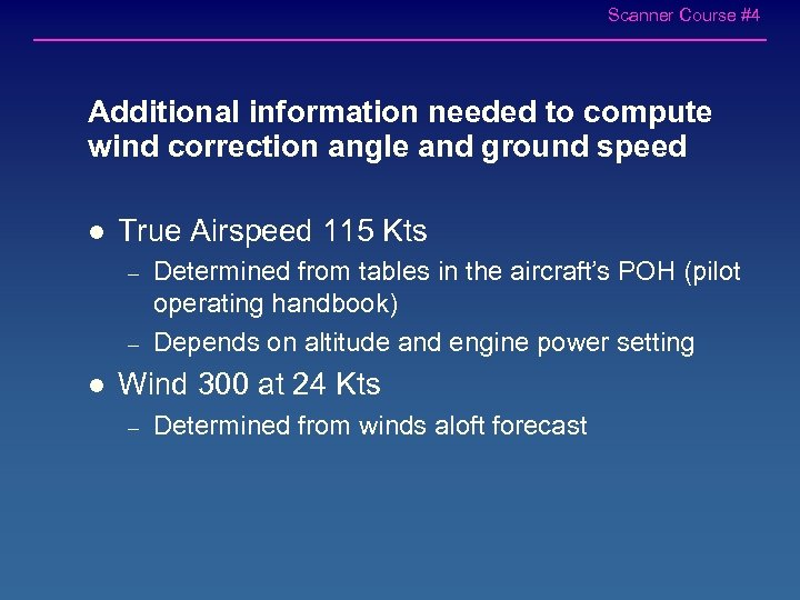 Scanner Course #4 Additional information needed to compute wind correction angle and ground speed