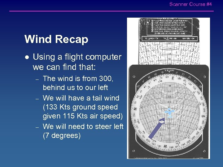 Scanner Course #4 Wind Recap l Using a flight computer we can find that: