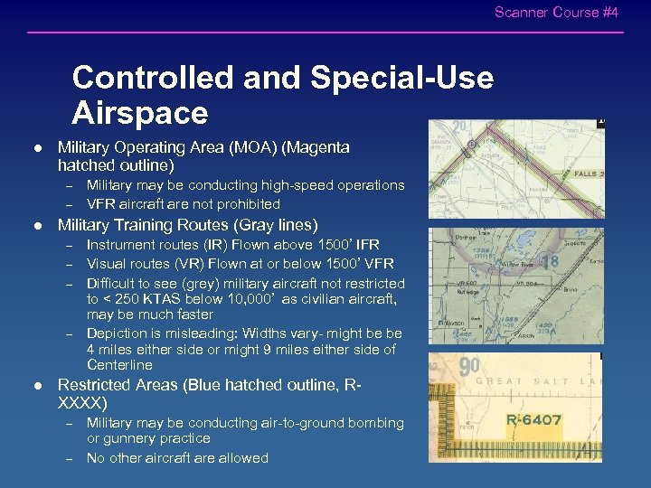Scanner Course #4 Controlled and Special-Use Airspace l Military Operating Area (MOA) (Magenta hatched