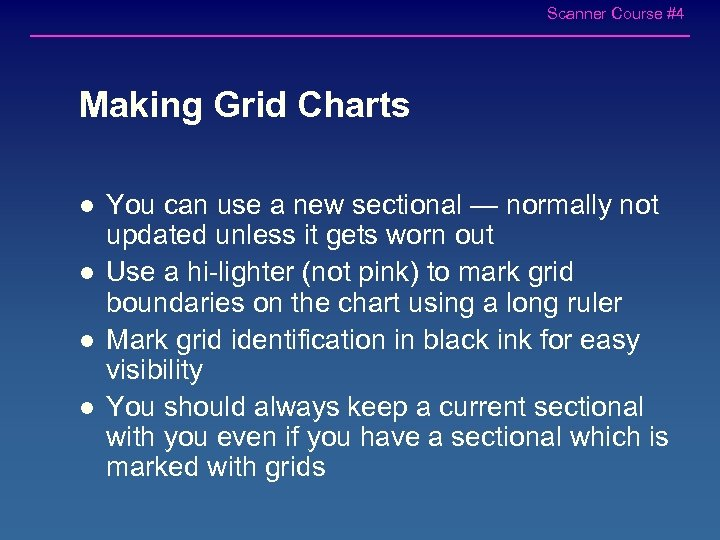 Scanner Course #4 Making Grid Charts l l You can use a new sectional