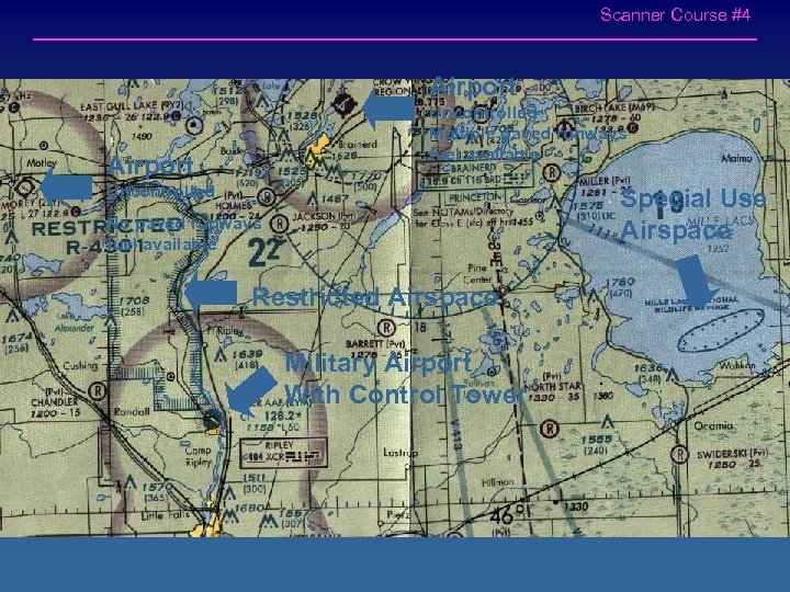 Scanner Course #4 Airport Uncontrolled Multiple paved runways fuel available Airport Uncontrolled Special Use