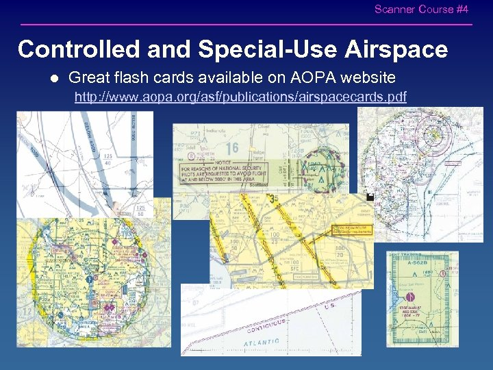 Scanner Course #4 Controlled and Special-Use Airspace l Great flash cards available on AOPA