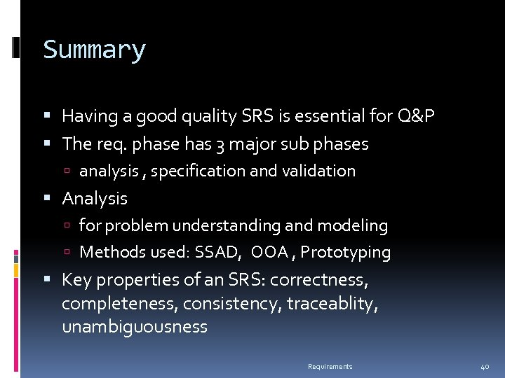 Summary Having a good quality SRS is essential for Q&P The req. phase has