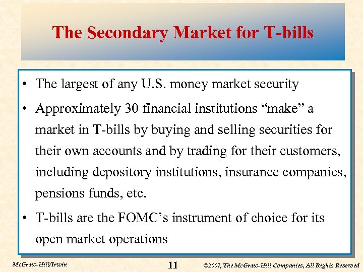 The Secondary Market for T-bills • The largest of any U. S. money market