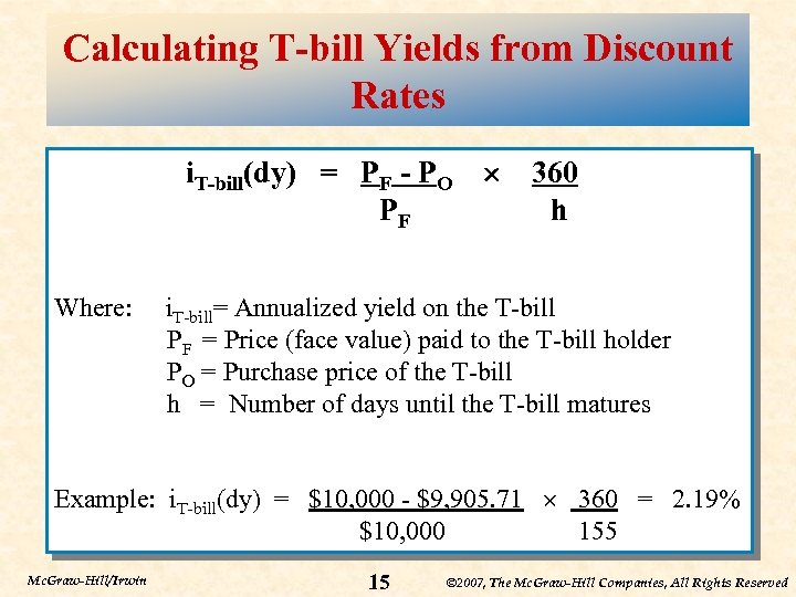 Calculating T-bill Yields from Discount Rates i. T-bill(dy) = PF - PO PF Where: