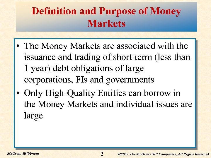 Definition and Purpose of Money Markets • The Money Markets are associated with the