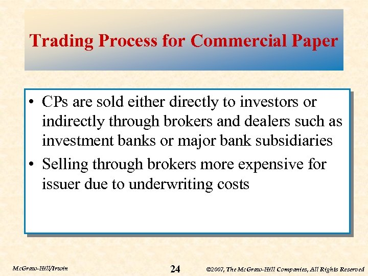 Trading Process for Commercial Paper • CPs are sold either directly to investors or