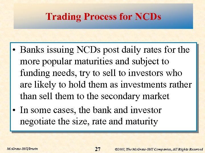 Trading Process for NCDs • Banks issuing NCDs post daily rates for the more