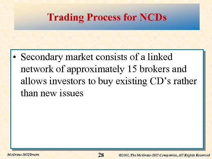 Trading Process for NCDs • Secondary market consists of a linked network of approximately