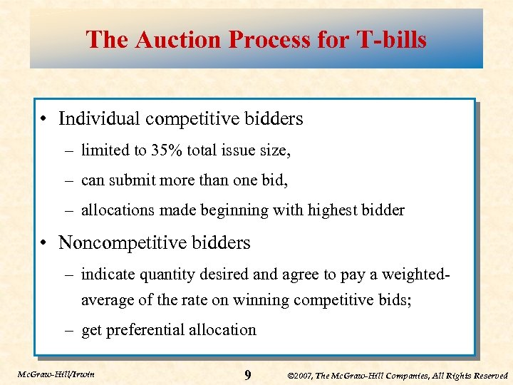 The Auction Process for T-bills • Individual competitive bidders – limited to 35% total