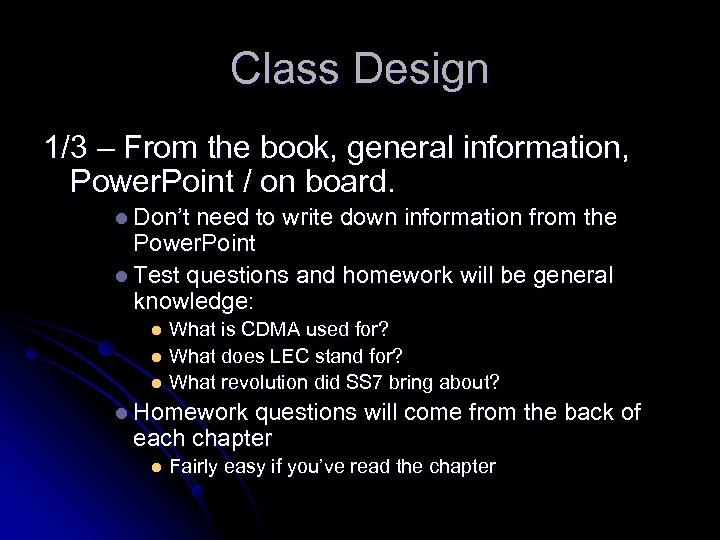 Class Design 1/3 – From the book, general information, Power. Point / on board.