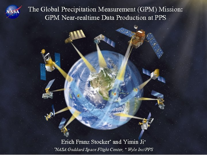 The Global Precipitation Measurement (GPM) Mission: GPM Near-realtime Data Production at PPS Erich Franz
