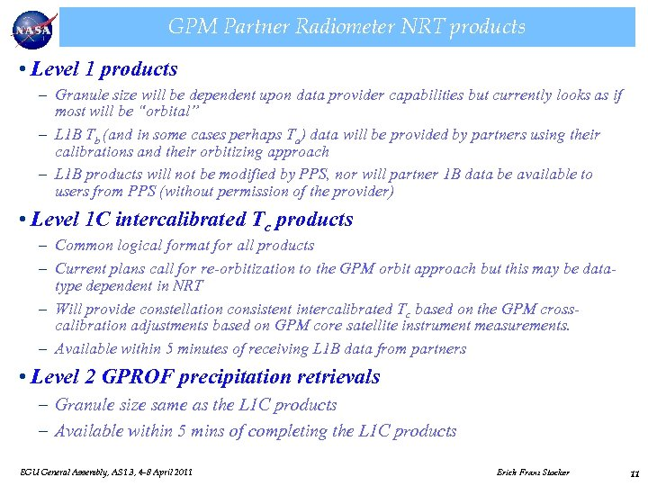 GPM Partner Radiometer NRT products • Level 1 products – Granule size will be