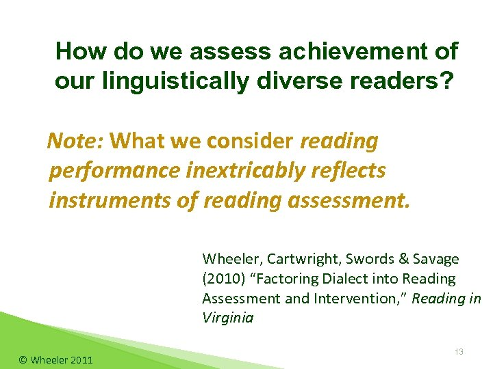 How do we assess achievement of our linguistically diverse readers? Note: What we consider