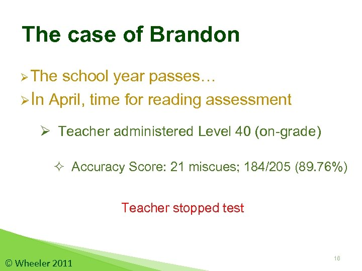 The case of Brandon Ø The school year passes… ØIn April, time for reading