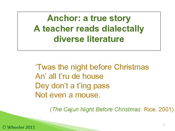 Anchor: a true story A teacher reads dialectally diverse literature 'Twas the night before