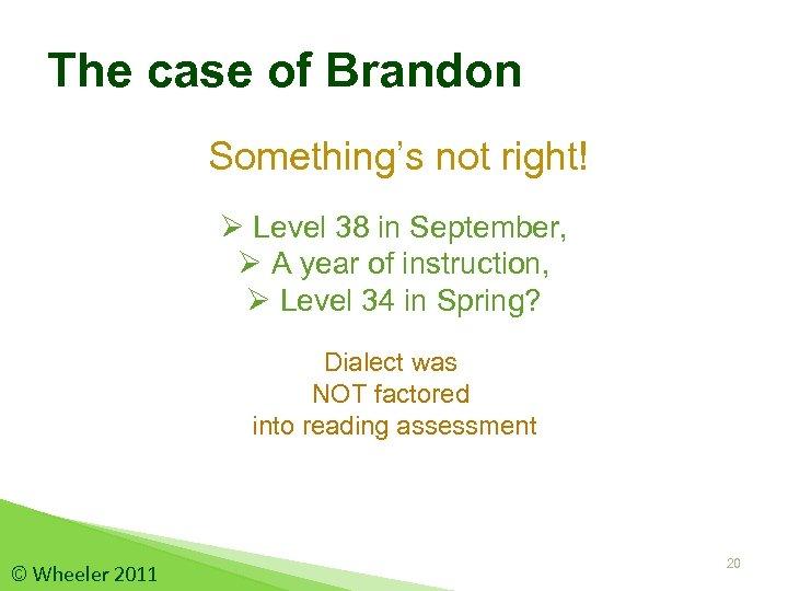 The case of Brandon Something's not right! Ø Level 38 in September, Ø A