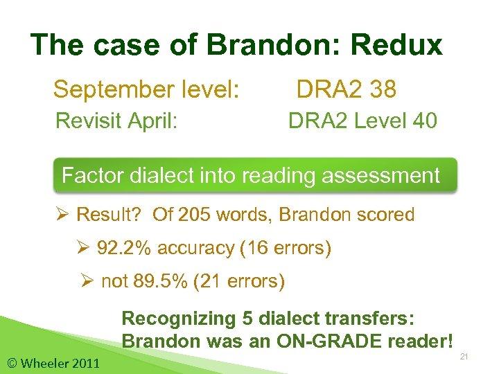 The case of Brandon: Redux September level: Revisit April: DRA 2 38 DRA 2