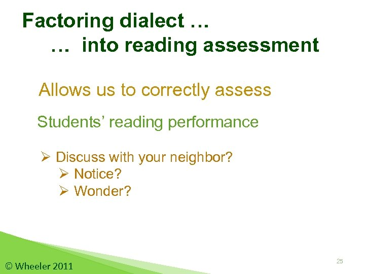 Factoring dialect … … into reading assessment Allows us to correctly assess Students' reading