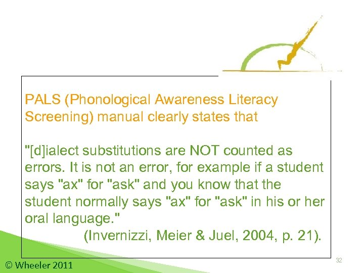 PALS (Phonological Awareness Literacy Screening) manual clearly states that
