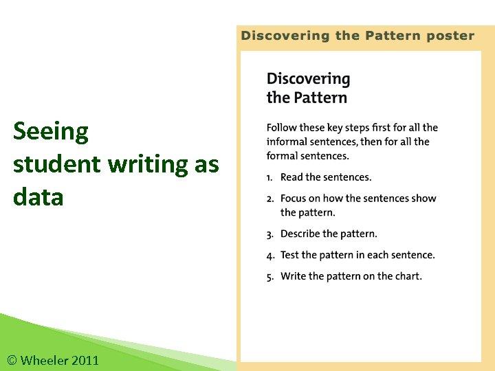 Seeing student writing as data © Wheeler 2011 45