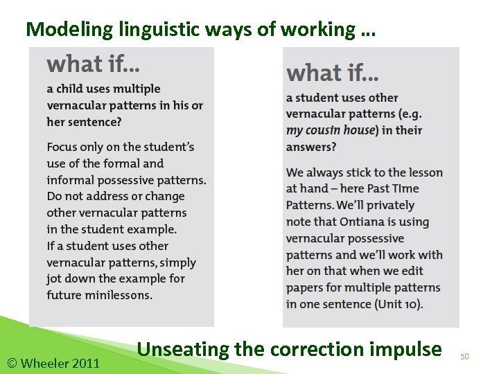 Modelinguistic ways of working … © Wheeler 2011 Unseating the correction impulse 50