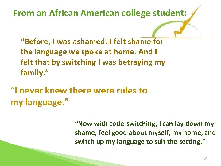 """From an African American college student: """"Before, I was ashamed. I felt shame for"""