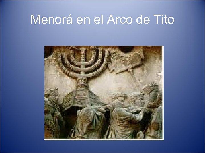 Menorá en el Arco de Tito