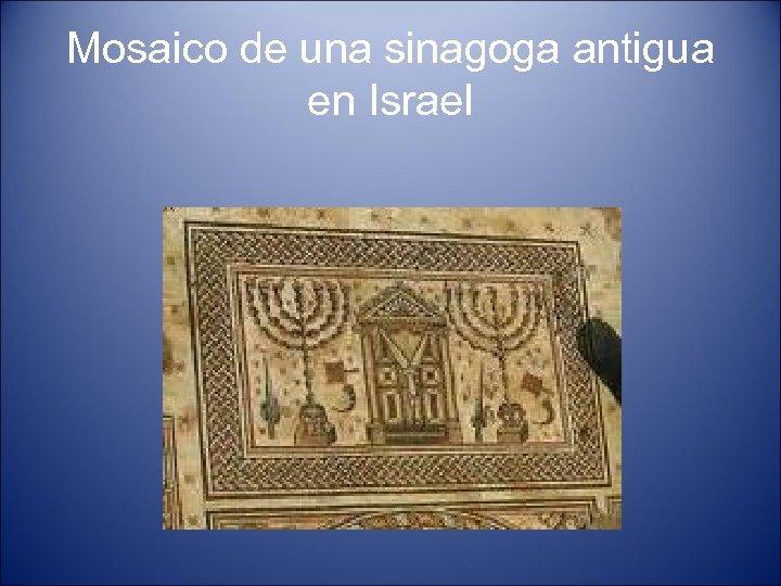 Mosaico de una sinagoga antigua en Israel