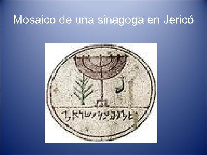 Mosaico de una sinagoga en Jericó