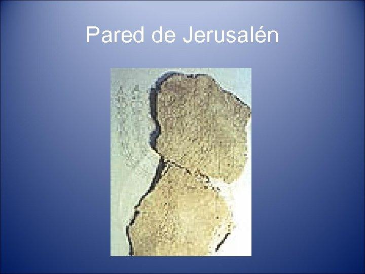 Pared de Jerusalén