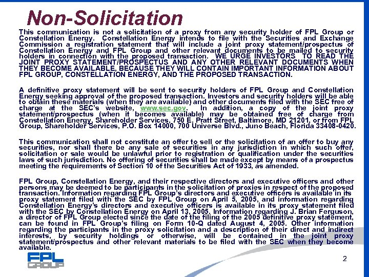 Non-Solicitation This communication is not a solicitation of a proxy from any security holder