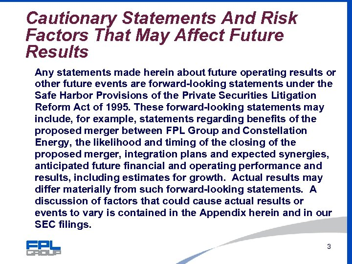 Cautionary Statements And Risk Factors That May Affect Future Results Any statements made herein