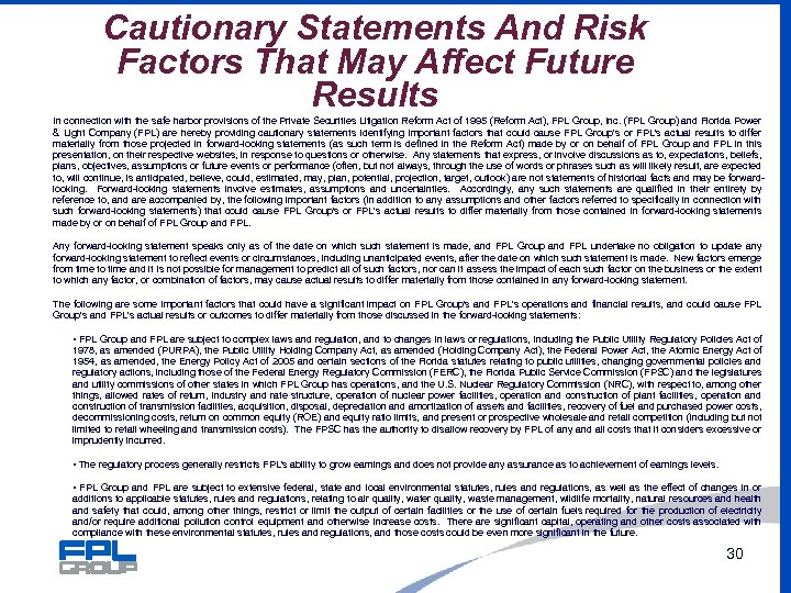 Cautionary Statements And Risk Factors That May Affect Future Results In connection with the
