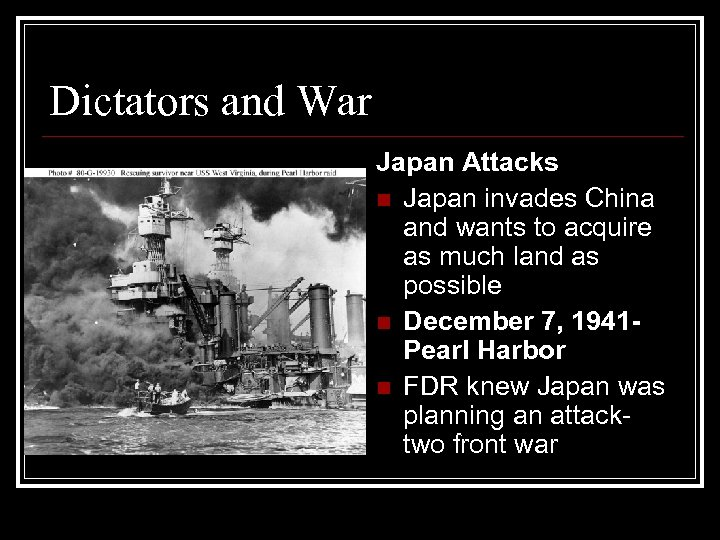 Dictators and War Japan Attacks n Japan invades China and wants to acquire as