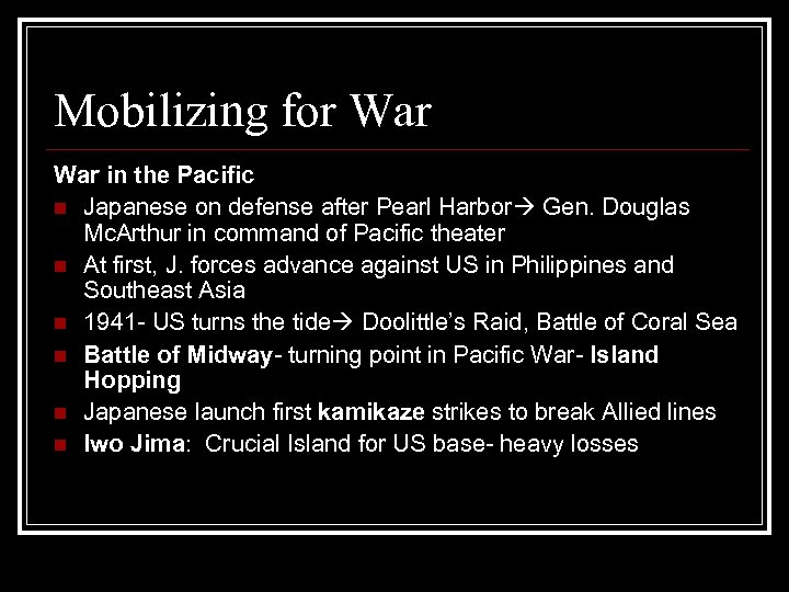 Mobilizing for War in the Pacific n Japanese on defense after Pearl Harbor Gen.