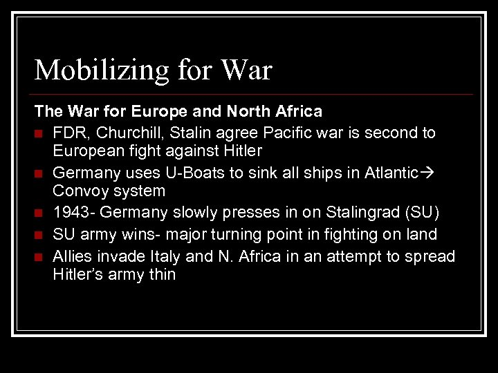 Mobilizing for War The War for Europe and North Africa n FDR, Churchill, Stalin