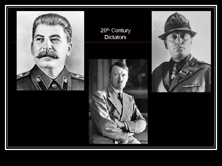 20 th Century Dictators