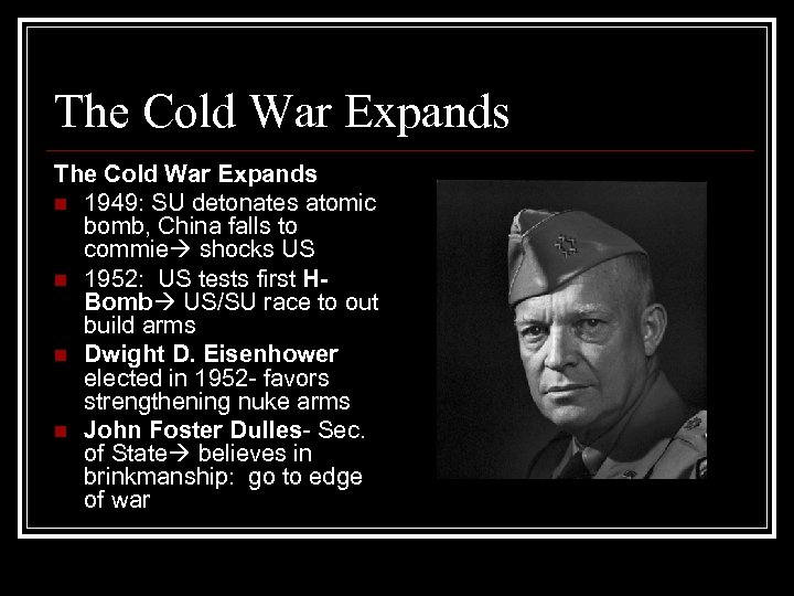 The Cold War Expands n 1949: SU detonates atomic bomb, China falls to commie