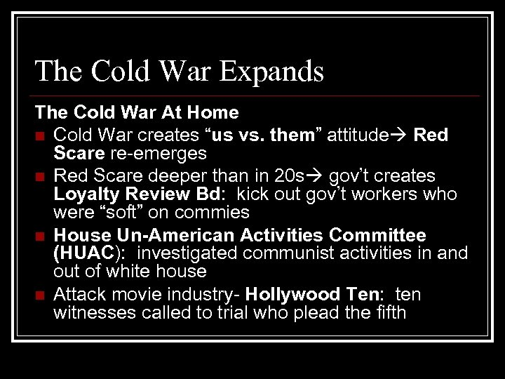 """The Cold War Expands The Cold War At Home n Cold War creates """"us"""