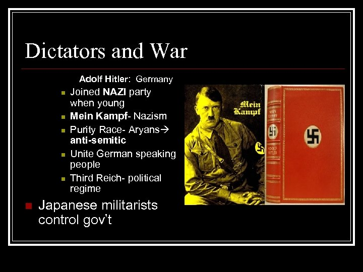 Dictators and War Adolf Hitler: Germany n n n Joined NAZI party when young