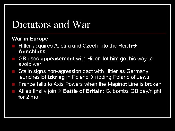 Dictators and War in Europe n Hitler acquires Austria and Czech into the Reich