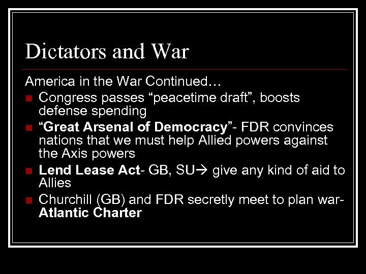 """Dictators and War America in the War Continued… n Congress passes """"peacetime draft"""", boosts"""