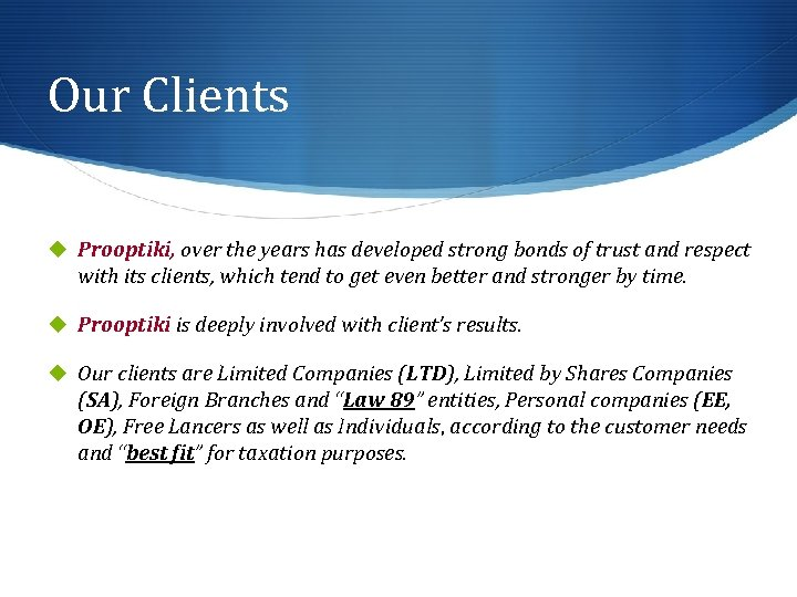 Our Clients u Prooptiki, over the years has developed strong bonds of trust and