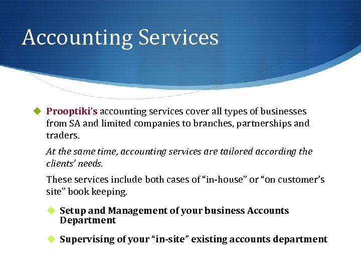 Accounting Services u Prooptiki's accounting services cover all types of businesses from SA and