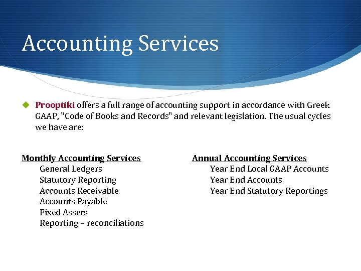 Accounting Services u Prooptiki offers a full range of accounting support in accordance with